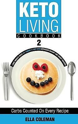 Keto Living Cookbook 2 Lose Weight 101 Yummy & Low Carb Ket by Coleman Ella