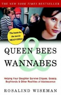 Queen Bees & Wannabes: Helping Your Daughter Survive Cli... by Wiseman, Rosalind