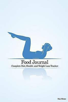 Food Journal: Complete Diet, Health, and Weight Loss Tracker - Bl 9781505999730