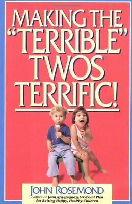 "Making the ""Terrible"" Twos Terrific by Rosemond, John Book The Cheap Fast Free"