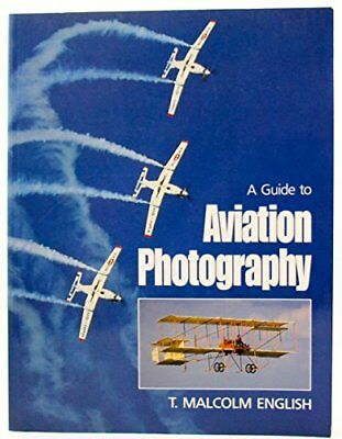 A Guide to Aviation Photography by English, Malcolm Paperback Book The Cheap