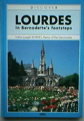 Lourdes: In Bernadette's Footsteps by Bordes, Father John Book The Cheap Fast