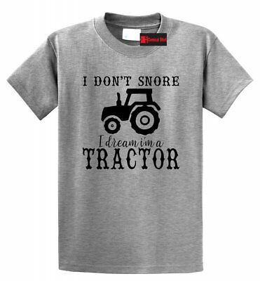 Don't Snore Dream I'm Tractor Funny T Shirt Country Farmer Graphic Tee