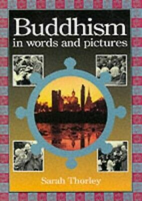 Buddhism in Words and Pictures (Words & Pictures) by Thorley, Sarah Paperback