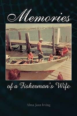 Memories of a Fisherman's Wife by Irving, Alma Jean -Paperback