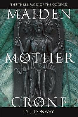 Maiden Mother Crone Myth & Reality Triple Goddess t by Conway D J -Paperback
