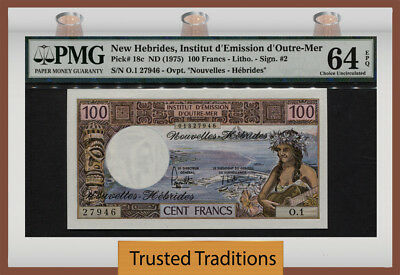 TT PK 18c 1975 NEW HEBRIDES 100 FRANCS PMG 64 EPQ CHOICE UNCIRCULATED!