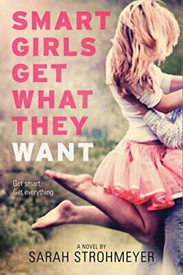 Smart Girls Get What They Want by Strohmeyer, Sarah Book The Cheap Fast Free