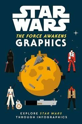Star Wars The Force Awakens: Graphics by Lucasfilm Ltd New Hardback Book