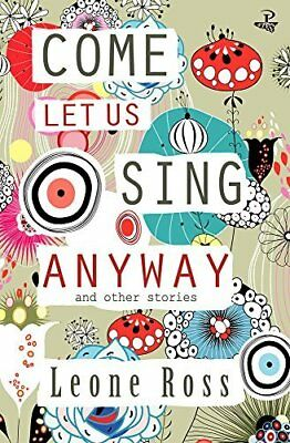 Come Let Us Sing Anyway by Leone Ross New Paperback Book