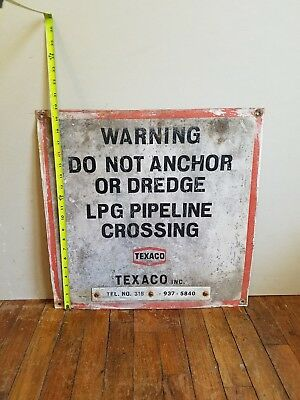 Vintage Metal TEXACO Pipeline Sign Do Not Anchor Or Dredge