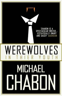 Werewolves in Their Youth by Michael Chabon New Paperback Book