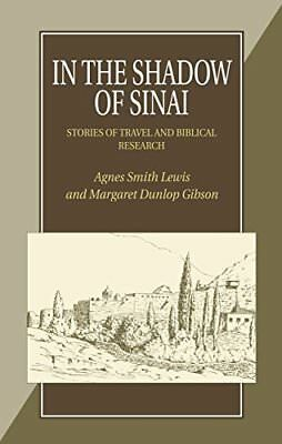 In the Shadow of Sinai by Agnes Smith Lewis New Paperback Book
