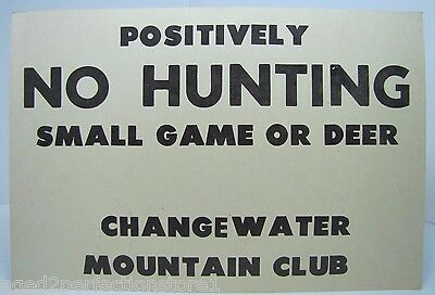 Old 'POSITIVELY NO HUNTING Small Game or Deer CHANGEWATER MOUNTAIN CLUB' Sign