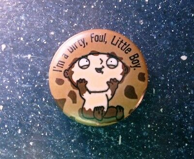 "STEWIE from FAMILY GUY Pin-Back Button, ""Dirty, Foul Little Boy"" 1-3/8"""
