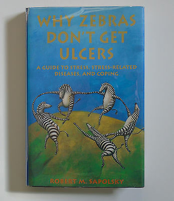 Why Zebras Don't Get Ulcers SIGNED by Robert Sapolsky 1st 1994 HCDJ W.H.Freeman