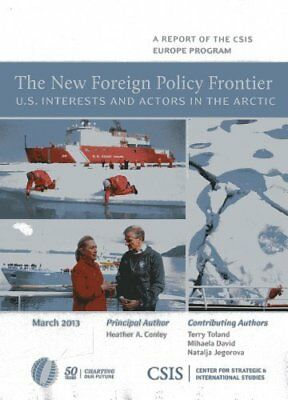 New Foreign Policy Frontier by Heather A. Conley New Paperback Book