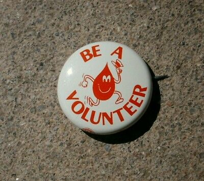 Vintage Pin-Back Button BE A VOLUNTEER - Blood Donor - Drop of Blood 1-1/8""