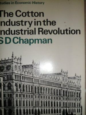 Cotton Industry in the Industrial Revolution (Stud... by Chapman, S. D. Hardback