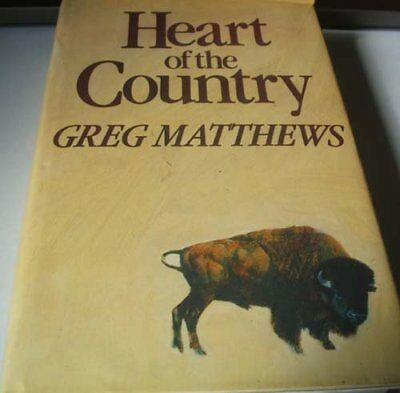 Heart Of The Country by Matthews, Greg Hardback Book The Cheap Fast Free Post