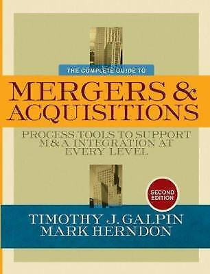 The Complete Guide to Mergers and Acquisitions : Process Tools to Support M...