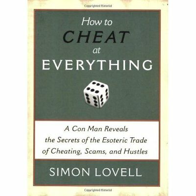 How to Cheat at Everything: An Ex-professional Con Man