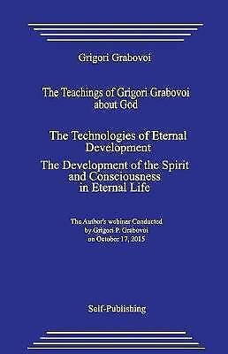 The Teachings of Grigori Grabovoi about God. the Technologies of  9781545311752