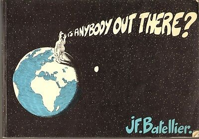 Is Anybody Out There? by Jean-Francois Batellier, signed with sketch