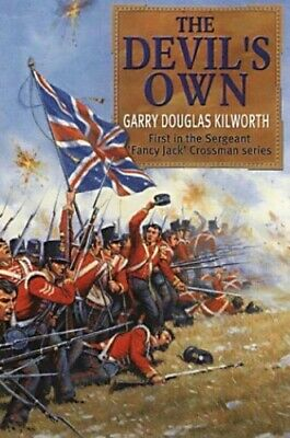 The Devil's Own: Sergeant Jack Crossman and... by Kilworth, Garry Doug Paperback