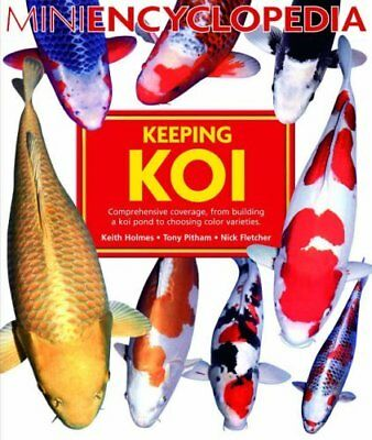 Mini Encyclopedia of Keeping Koi by Keith Holmes New Paperback Book