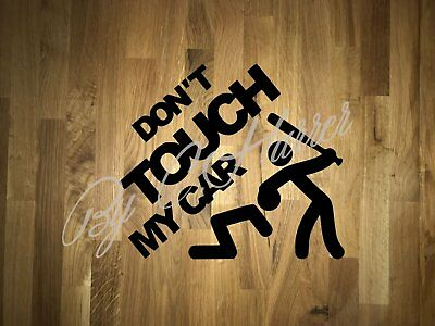 Don´t Touch My Car Aufkleber Sticker Pickerl