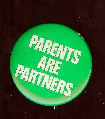 old PARENTS Are PARTNERS Pin Pinback Button