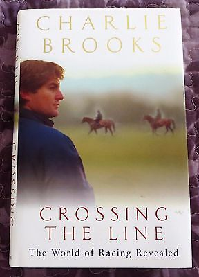 CHARLIE BROOKS ..Signed .. CROSSING THE LINE  The world of Horse Racing revealed