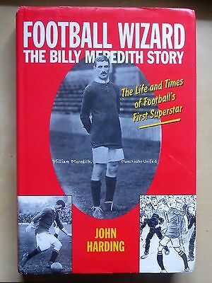 Football Wizard The Billy Meredith Story 1998 262 pages Manchester United City