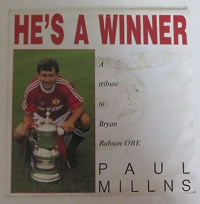 He's a winner A tribute to Bryan Robson Manchester United Paul Millns 7' single