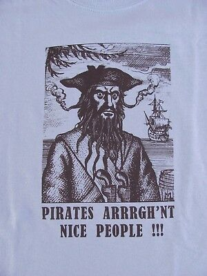 Historical Wares ( PIRATES ARRRGH' NT NICE PEOPLE)  Graphic T    size  MED.