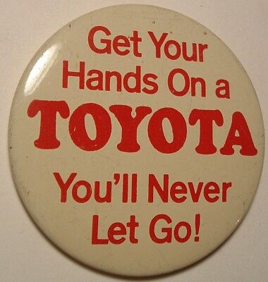 Vintage Get Your Hands on a Toyota  Advertising pinback button 2.25 inches