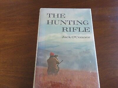 THE HUNTING RIFLE by Jack O'Connor--rifles, cartridges, big bores by an expert