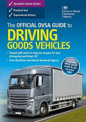 The official DSA guide to driving goods vehicles by Driver and Vehicle Standards