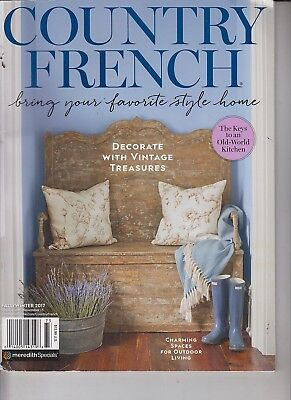 Country French Bring Your Favorite Style Home Fall/Winter 2017 Vintage Treasures