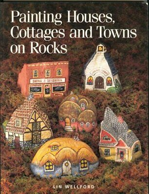 Painting Houses, Cottages and Towns on Rocks by Wellford, Lin Paperback Book The