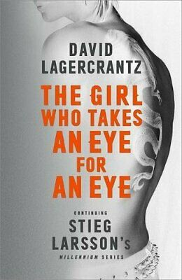 The Girl Who Takes an Eye for an Eye: Continuing Stieg ... by Lagercrantz, David