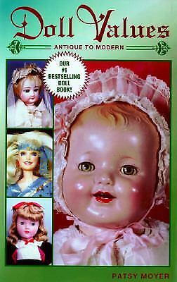 Doll Values, Antique to Modern by Patsy Moyer