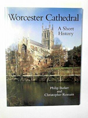 Worcester Cathedral: A Short History by Romain, Christopher Paperback Book The