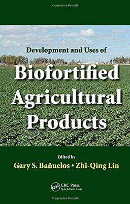 Development and Uses of Biofortified Agricultural Products Hardback Book The