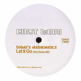 Today's Mathematics - Let It Go ( The Remix EP ) - First Word - 2006 #194658