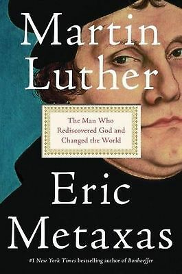 Martin Luther: The Man Who Rediscovered God and Changed the World  (Hardcover)