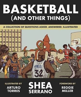 Basketball (and Other Things): A Collection of Questions Asked, Answered, Illust