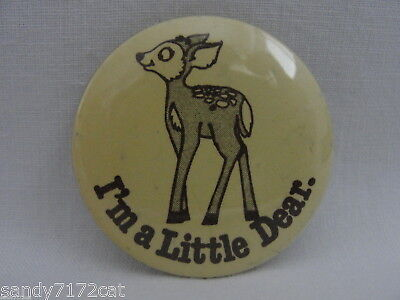Pinback Button I'm A Little Dear 1980s Vintage Deer Baby Fawn Pin Yellow Brown
