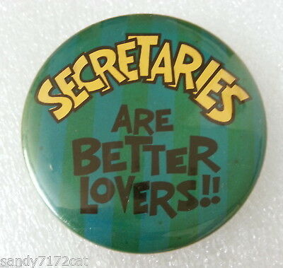 Pinback Button Secretaries Are Better Lovers 1973 Green 1970s Vintage Humor